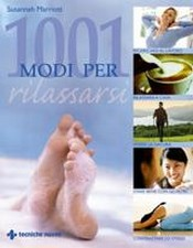1001 modi per rilassarsi  Susannah Marriott   Tecniche Nuove