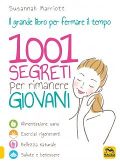 1001 Segreti per Rimanere Giovani. Il grande libro per fermare il tempo  Susannah Marriott   Macro Edizioni