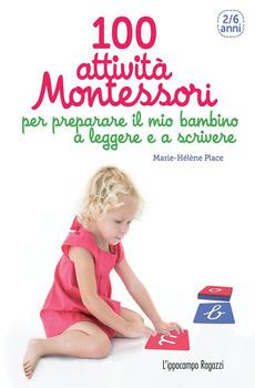 100 attività Montessori per preparare il mio bambino a leggere e a scrivere  Marie-Hélène Place   L'Ippocampo Edizioni