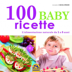 100 Baby Ricette  Silvia Strozzi   Macro Edizioni