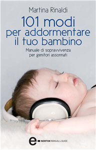 101 modi per addormentare il tuo bambino (ebook)  Martina Rinaldi   Newton & Compton Editori