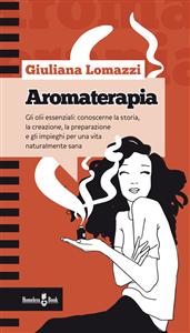 Aromaterapia (ebook)  Giuliana Lomazzi   Homeless Books