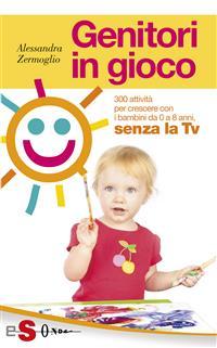 Genitori in gioco (ebook)  Alessandra Zermoglio   Sonda Edizioni