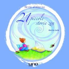 21 Piccole Storie Zen  Marina Iuele   Uno Editori