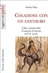 Colazione con un centauro, cibo e cucina nelle cronache di Narnia di C.S Lewis (ebook)  Andrea Maia   Il Leone Verde