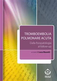 Tromboembolia polmonare acuta (ebook)  Luca Masotti   SEEd Edizioni Scientifiche