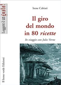 Il Giro Del Mondo in 80 Ricette (ebook)  Irene Cabiati   Il Leone Verde