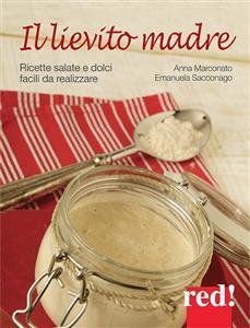 Il lievito madre (ebook)  Anna Marconato Emanuela Sacconago  Red Edizioni