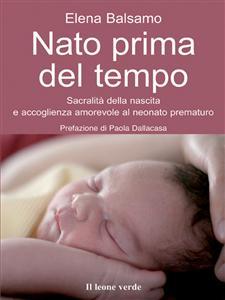 Nato prima del tempo (ebook)  Elena Balsamo   Il Leone Verde