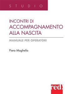 Incontri di accompagnamento alla nascita (ebook)  Piera Meghella   Red Edizioni