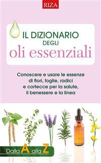 Il dizionario degli oli essenziali (ebook)  Maria Fiorella Coccolo   Edizioni Riza