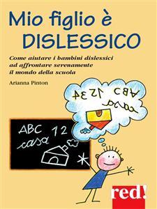 Mio figlio è dislessico (ebook)  Arianna Pinton   Red Edizioni