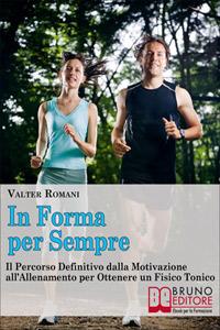 In Forma per Sempre (ebook)  Valter Romani Silvia Costantini  Bruno Editore