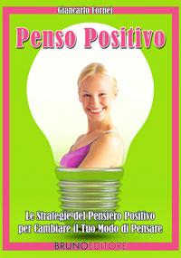 Penso Positivo (ebook)  Giancarlo Fornei   Bruno Editore