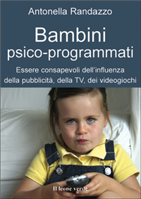 Bambini psico-programmati (ebook)  Antonella Randazzo   Il Leone Verde