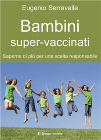 Bambini super-vaccinati (ebook)  Eugenio Serravalle   Il Leone Verde
