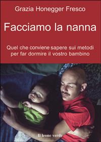 Facciamo la nanna (ebook)  Grazia Honegger Fresco   Il Leone Verde
