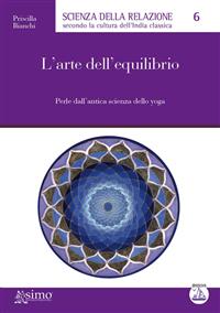 L'arte dell'equilibrio (ebook)  Priscilla Bianchi   Edizioni Enea