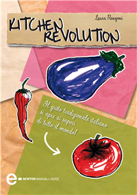 Kitchen revolution (ebook)  Laura Rangoni   Newton & Compton Editori