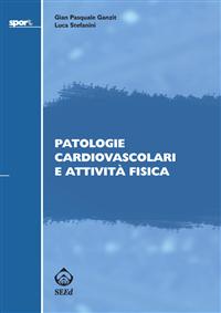 Patologie cardiovascolari e attività fisica (ebook)  Gian Pasquale Ganzit Luca Stefanini  SEEd Edizioni Scientifiche
