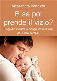 E se poi prende il vizio? (ebook)  Alessandra Bortolotti   Il Leone Verde