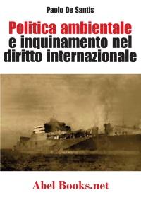 Politica ambientale e inquinamento nel diritto internazionale (ebook)  Paolo De Santis   Abel Books