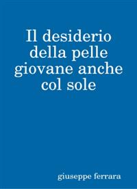 Ecco come mantenere la pelle giovane (ebook)  Giuseppe Ferrara   Narcissus Self-publishing