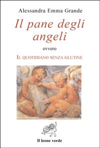 Il pane degli angeli (ebook)  Alessandra Emma Grande   Il Leone Verde