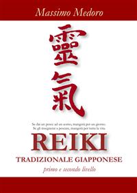 Reiki Tradizionale Giapponese - Primo e Secondo livello (ebook)  Massimo Medoro   Narcissus Self-publishing