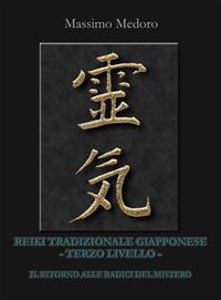 Reiki Tradizionale Giapponese - Terzo livello (ebook)  Massimo Medoro   Narcissus Self-publishing
