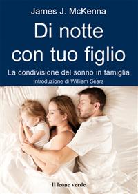 Di notte con tuo figlio (ebook)  James McKenna   Il Leone Verde