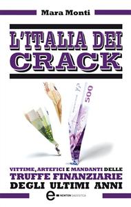 L'Italia dei crack (ebook)  Mara Monti   Newton & Compton Editori