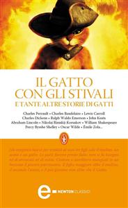 Il gatto con gli stivali e tante altre storie di gatti (ebook)  Autori Vari   Newton & Compton Editori
