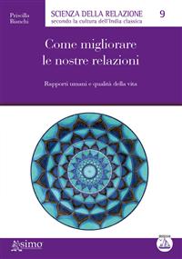 Come migliorare le nostre relazioni (ebook)  Priscilla Bianchi   Edizioni Enea