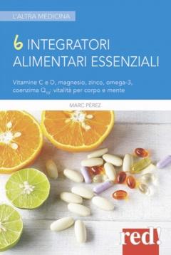 6 integratori alimentari essenziali  Marc Perez   Red Edizioni