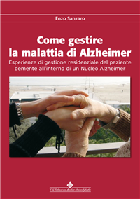 Come gestire la malattia di alzheimer  Enzo Sanzaro   CGEMS