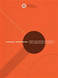 Esiste una Terapia Nutrizionale per il Diabete Mellito di tipo 1? (ebook)  Simona Sampirisi   Narcissus Self-publishing