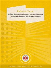Effetti dell'iperinsulinemia acuta sul sistema endocannabinoide del tessuto adiposo (ebook)  Ludovica Curcio   Narcissus Self-publishing