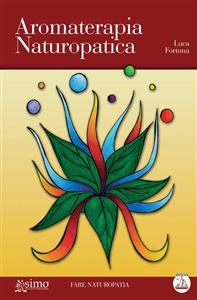 Aromaterapia Naturopatica (ebook)  Luca Fortuna   Edizioni Enea