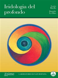 Iridologia del Profondo (ebook)  Lucio Birello Daniele Lo Rito  Edizioni Enea