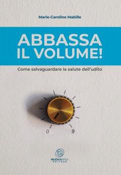 Abbassa il volume!  Marie-Caroline Mabille   Nuova Ipsa Editore