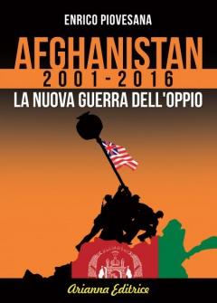 Afghanistan 2001 - 2016  Enrico Piovesana   Arianna Editrice