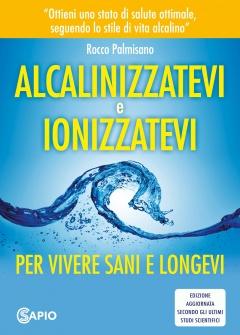 Alcalinizzatevi e Ionizzatevi  Theodore A. Baroody Rocco Palmisano  Bis Edizioni