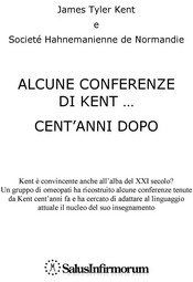Alcune conferenze di Kent... cent'anni dopo (ebook)  James Tyler Kent Societé Hahnemanienne de Normandie  Salus Infirmorum