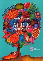 Alice dei bambini  Lewis Carroll   Sonda Edizioni
