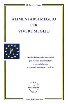 Alimentarsi meglio per vivere meglio  Roberto Gava   Salus Infirmorum