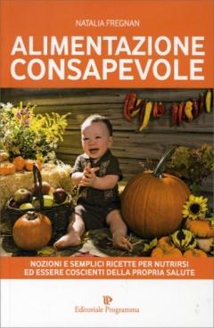 Alimentazione Consapevole  Natalia Fregnan   Editoriale Programma