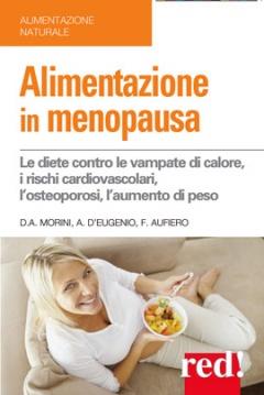 Alimentazione in menopausa  Domenica Arcari Morini Anna D'Eugenio Fausto Aufiero Red Edizioni