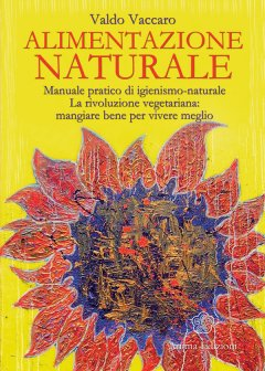 Alimentazione Naturale  Valdo Vaccaro   Anima Edizioni