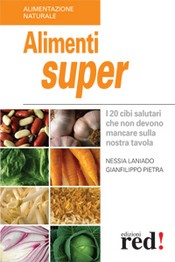 Alimenti super  Nessia Laniado Gianfilippo Pietra  Red Edizioni